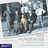 Das Hundeauge.Eine Deutsche Familiengeschichte