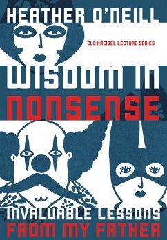 Wisdom in Nonsense (eBook, PDF) - O'Neill, Heather