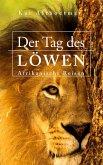 Der Tag des Löwen. Afrikanische Reisen (eBook, ePUB)