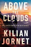 Above the Clouds: How I Carved My Own Path to the Top of the World (eBook, ePUB)