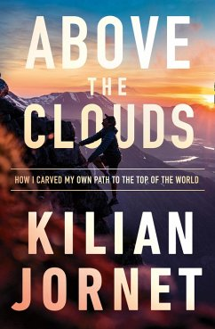 Above the Clouds: How I Carved My Own Path to the Top of the World (eBook, ePUB) - Jornet, Kilian