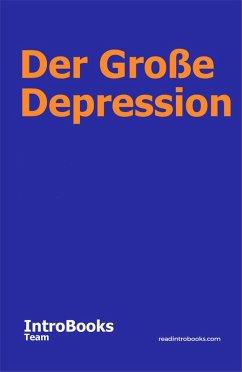 Der Große Depression (eBook, ePUB) - Team, IntroBooks
