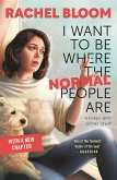 I Want to Be Where the Normal People Are (eBook, ePUB)