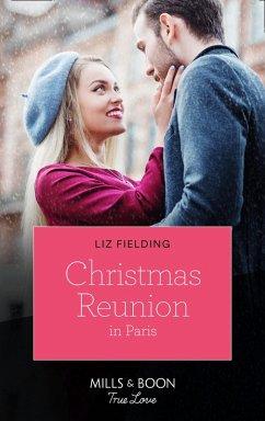 Christmas Reunion In Paris (Mills & Boon True Love) (Christmas at the Harrington Park Hotel, Book 1) (eBook, ePUB) - Fielding, Liz
