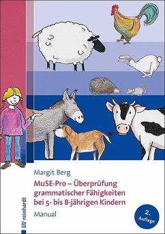 MuSE-Pro - Überprüfung grammatischer Fähigkeiten bei 5- bis 8-jährigen Kindern - Berg, Margit