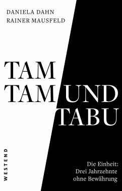 Tamtam und Tabu - Dahn, Daniela;Mausfeld, Rainer