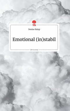 Emotional (in)stabil. Life is a Story - story.one - Raisp, Denise
