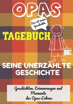 Opas Tagebuch - Seine unerzählte Geschichte - Publishing Group, The Life Graduate