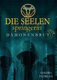 Die Seelenspringerin - Dämonenbrut (eBook, ePUB)