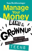Manage Your Money Like a Grownup (eBook, ePUB)