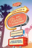 A New Guide to Old Florida Attractions (eBook, ePUB)