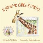 A Giraffe Called Stretch