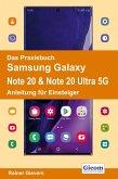 Das Praxisbuch Samsung Galaxy Note 20 & Note 20 Ultra 5G - Anleitung für Einsteiger (eBook, PDF)
