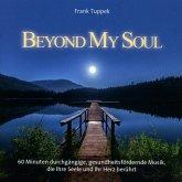 Beyond My Soul