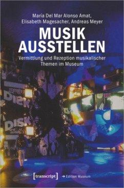 Musik ausstellen - Alonso Amat, María Del Mar;Magesacher, Elisabeth;Meyer, Andreas