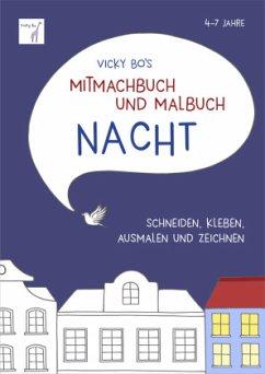Mitmachbuch und Malbuch NACHT. 4-7 Jahre - Bo, Vicky