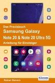 Das Praxisbuch Samsung Galaxy Note 20 & Note 20 Ultra 5G - Anleitung für Einsteiger