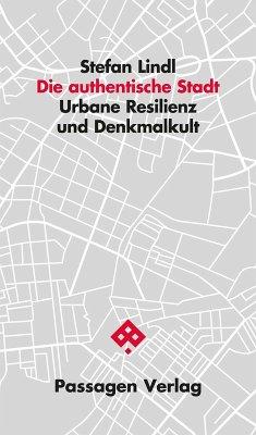 Die authentische Stadt (eBook, ePUB) - Lindl, Stefan