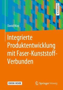 Integrierte Produktentwicklung mit Faser-Kunststoff-Verbunden (eBook, PDF) - May, David