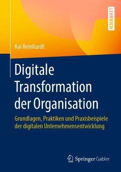 Digitale Transformation der Organisation (eBook, PDF) - Reinhardt, Kai