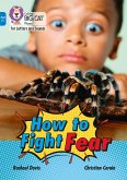 How to Fight Fear