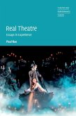 Real Theatre: Essays in Experience