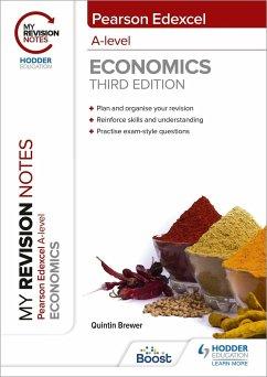 My Revision Notes: Edexcel A Level Economics Third Edition - Brewer, Quintin