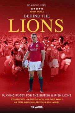 Behind the Lions - Jones, Stephen; Cain, Nick; English, Tom