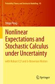 Nonlinear Expectations and Stochastic Calculus under Uncertainty