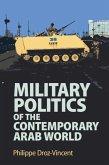 Military Politics of the Contemporary Arab World