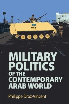 Military Politics of the Contemporary Arab World - Droz-Vincent, Philippe