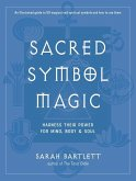 Sacred Symbol Magic: Harness Their Power for Mind, Body, and Soul