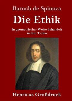 Die Ethik (Großdruck) - Spinoza, Baruch De
