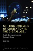 Shifting Dynamics of Contention in the Digital Age: Mobile Communication and Politics in China