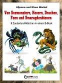 Von Seemonstern, Hexern, Drachen, Feen und Smaragdenbienen (eBook, ePUB)