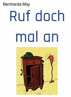 Ruf doch mal an (eBook, ePUB) - May, Bernharda