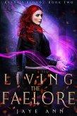 Living the Faelore (Reyna's Blood, #2) (eBook, ePUB)