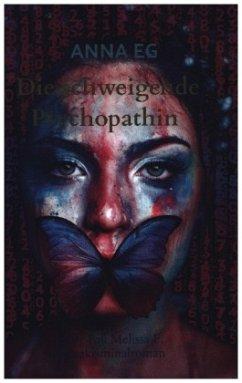 Die schweigende Psychopathin - Anna Eg