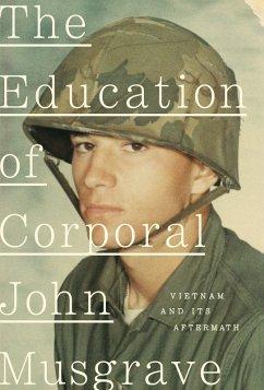The Education of Corporal John Musgrave (eBook, ePUB) - Musgrave, John