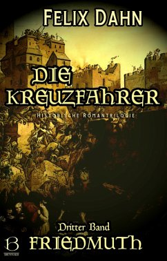 Die Kreuzfahrer. Band III (eBook, ePUB) - Dahn, Felix