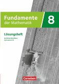 Fundamente der Mathematik 8. Schuljahr. Lösungen zum Schülerbuch. Gymnasium G9 Nordrhein-Westfalen