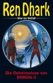 Ren Dhark - Weg ins Weltall 97: Die Geheimnisse von ERRON-3