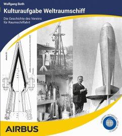 Kulturaufgabe Weltraumschiff - Both, Wolfgang