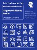 Interkultura Berufsschulwörterbuch für allgemeinbildende Fächer Deutsch-Oromo