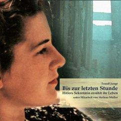 Bis zur letzten Stunde, MP3-CD - Junge, Traudl;Müller, Melissa