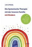 Die Systemische Therapie mit der Inneren Familie mit Kindern