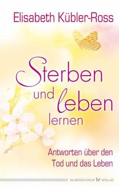 Sterben und leben lernen (eBook, ePUB) - Kübler-Ross, Elisabeth