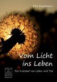 Vom Licht ins Leben (eBook, ePUB)