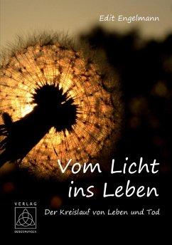 Vom Licht ins Leben (eBook, ePUB) - Engelmann, Edit