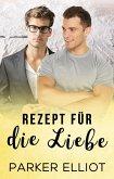 Rezept für die Liebe (eBook, ePUB)